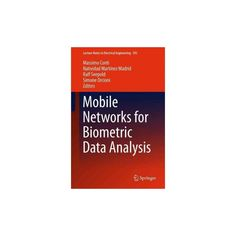 Mobile Networks for Biometric Data Analysis (Hardcover)