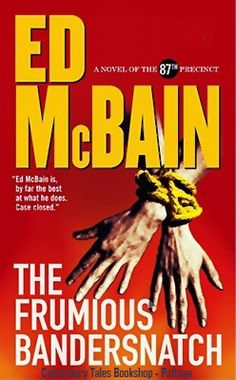 The Frumious Bandersnatch by Ed McBain   Traded In today @ Canterbury Tales Bookshop - Book exchange - Cafe - Guesthouse *-* #Pattaya, #Thailand.  The kidnapping was audacious, and there were plenty of witnesses...