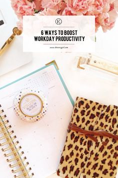 6 Ways to Boost Workday Productivity #theeverygirl