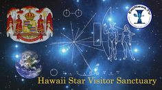 Announcement: Reinstated Kingdom of Hawaii to create extraterrestrial visitor sanctuary!!  To read an announcement about the Declaration for a Hawaii Star Visitor Sanctuary, click here. Dedication Ceremony for Hawaii Star Visitor Sanctuary on June 27, 2014
