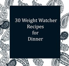 30 Weight Watcher Recipes for Dinner – Recipe Diaries