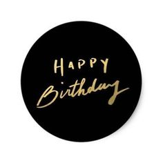 Shop Classy Gold Happy Birthday Classic Round Sticker created by RiveGaucheCraft. Happy Birthday Painting, Happy Birthday Logo, Happy Birthday Floral, Happy Birthday Printable, Happy Birthday Wallpaper, Happy Birthday Cake Topper, Birthday Tags, Happy Birthday Images, Birthday Messages
