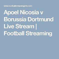 Apoel Nicosia v Borussia Dortmund Live Stream Football Streaming, Soccer Match, Live, Borussia Dortmund
