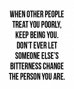 Keep being you.