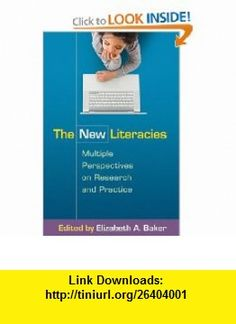 The New Literacies Multiple Perspectives on Research and Practice (9781606236048) Elizabeth A. Baker EdD, Donald J. Leu , ISBN-10: 1606236040  , ISBN-13: 978-1606236048 ,  , tutorials , pdf , ebook , torrent , downloads , rapidshare , filesonic , hotfile , megaupload , fileserve
