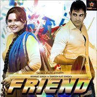 Friend - Single by Dakssh Ajit Singh & Mannat Singh