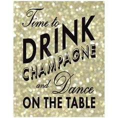 Time to Drink Champagne and Dance on the Table Poster - 1920's #gatsby