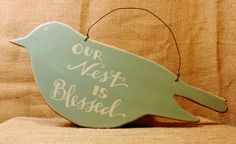 Wooden Garden Sign Our Nest is Blessed would be the perfect gift for your bird-loving friend! Available online and in our shop.