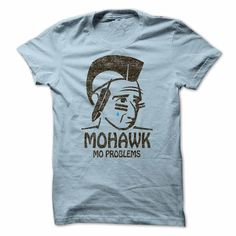 Mo Hawk, Mo Problems T-Shirts, Hoodies. Get It Now ==►…