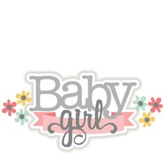 Baby Girl SVG scrapbook title baby svg cut files for cricut cute svg cuts cute cut files for scrapbooking