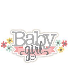 Baby Girl SVG scrapbook title baby svg cut files for cricut cute svg cuts cute…