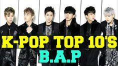 [TOP 10] Greatest B.A.P Songs! [K-Pop Top 10's]
