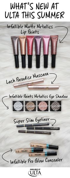 What's new from L'Oreal Paris at Ulta this summer: Infallible Matte Metallic Lip Paints, Lash Paradise mascara, Infallible Paints Metallics Eye Shadow, Super Slime eye liner in new brown & grey shades, and Infallible Pro-Glow concealer.