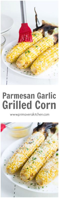 Parmesan Garlic Grilled Corn - This Parmesan Garlic Grilled Corn is ...