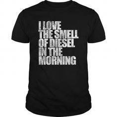 I Love The Smell Of Diesel Truck Shirt - Hot Trend T-shirts