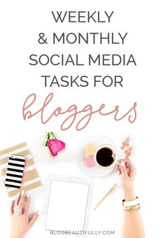 Stay on top of your social media game with this list of weekly and monthly social media tasks for bloggers!