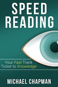 Speed Reading: Your Fast Track Ticket to Knowledge: Speed Reading, Speed Reading Practice, Speed Reading Techniques, Read Faster, Increase your Reading ... Reading Course, Speed Reading Exercises) by [Chapman, Michael, Speer, Mark, Reading, Hanna, Speed Reading, Alan, Speed Reading Techniques, Melody]