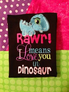 Rawr Means I Love You In Dinosaur by DivasandDaredevils on Etsy, $22.00