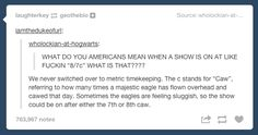 "When an American explained what ""8/7c"" means. 