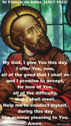Our Morning Offering – 3 February A Morning Offering of St Francis de Sales (1567-1622) My God, I give You this day. I offer You, now, all of the good that I shall do and I promise to accept, for love of You,....#mypic