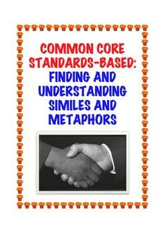 Common Core ELA Standard: Recognize and explain simple similes and metaphors and interpret them in context. $1.25