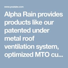 Alpha Rain provides products like our patented under metal roof ventilation system, optimized MTO custom solar powered fans, No leak W Valley, our No Leak Riglet Chimney flashing,Econo Metal Roof.Metal Roofing Oakton VA - YouTube