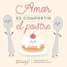 Amor es compartir el postre Mr Wonderful
