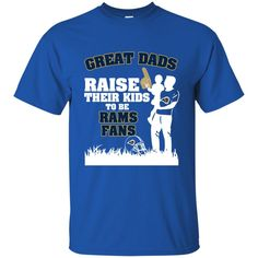 Los Angeles Rams Father T shirts Great Dads Raise Their Kids To Be Rams Fan Hoodies Sweatshirts