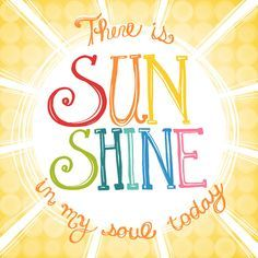 there is sunshine in my soul today - Pesquisa Google