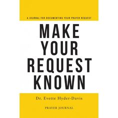- - Make Your Request Known Prayer Request, Book Format, Prayers, Author, Journal, Make It Yourself, Christians, Books, How To Make