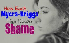 How Each Myers-Briggs Type Handles Feeling Ashamed - Personality Growth Meyers Briggs Personality Test, The 16 Personality Types, Personality Growth, Personality Psychology, Myers Briggs Infj, Myer Briggs, Myers Briggs Personalities, 16 Personalities, Mbti