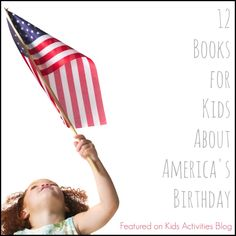 Best Books to Celebrate the 4th of July {Independence Day for Kids} - GREAT list! #booksforkids #patrioticbooks