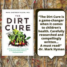 A big thank you to Dr. Mark Hyman for the kind words about my new book, The Dirt Cure: Growing Healthy Kids with Food Straight from Soil. Available for preorder now!