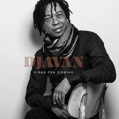 "Lançando disco biográfico, Djavan prega diversidade: ""o que mais valorizo"""