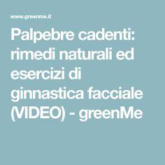 Palpebre cadenti: rimedi naturali ed esercizi di ginnastica facciale (VIDEO) - greenMe