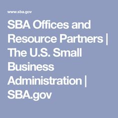 SBA Offices and Resource Partners   The U.S. Small Business Administration   SBA.gov
