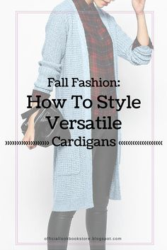 When it comes to styling cardigans, you'll be surprised at the number of ways you can wear them this fall. In fact, here are 6 ideas to get you started. | Lookbook Store Style Tips