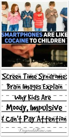 Screen Time Syndrome: Brain Images Explain Why Kids Are Moody, Impulsive & Can't Pay Attention. See brain imaging research that shows screen time affects the brain in exactly the same way that cocaine does and as much as sex. #kids #technology #parenting #wellness #children #boys #healthy via @deeprootsathome
