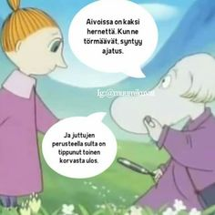 Aivoissa on kaksi . Good Life Quotes, True Quotes, Tove Jansson, Laugh Out Loud, Trending Memes, Positive Vibes, Finland, Sarcasm, Favorite Quotes