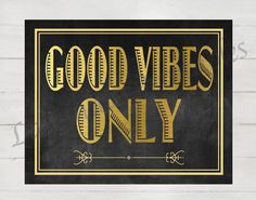 Good vibes only, great Gatsby party, roaring twenties, prohibition era, bachelorette party, new years eve, gold sign, christmas, party decor