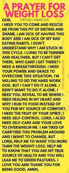 In weight loss prayer is essential. This prayer for weight loss is a prayer you can use to help you find the strength to continue, restart, or begin your weight loss journey. Run to God's good arms by having Him be the source of your Christian weight loss.  via @alexiswaid Prayer Closet, Prayer Room, Prayer Changes Things, Prayer For Health, Prayer For Work, My Prayer, Power Of Prayer, Trust God, Weightloss Prayer