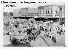 A view of downtown Arlington, Texas c. My Family History, Texas History, Mineral Wells, Tarrant County, Horse Drawn Wagon, Arlington Texas, Grand Prairie, Old West, Old Pictures