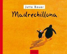 "MADRECHILLONA Jutta Bauer Loguez Ediciones  ""Esta mañana mi madre me chilló de tal forma, que salí volando en pedazos"""
