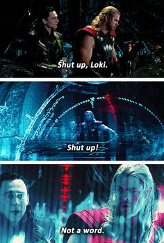 Thor is annoyed with Loki's sass levels. And Loki could care less. :D  << Loki's face in the last one