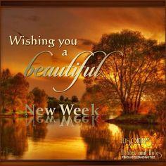 Good Morning...Wishing you a beautiful New Week !!
