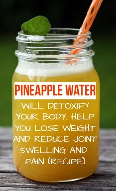 How Pineapple Water Will Detoxify Your Body, Help You Lose Weight, Reduce Joint Swelling And Pain - Healthy Holistic World Weight Loss Drinks, Weight Loss Smoothies, Diet Drinks, Healthy Drinks, Beverages, Healthy Detox, Healthy Juices, Healthy Smoothies, Yummy Drinks