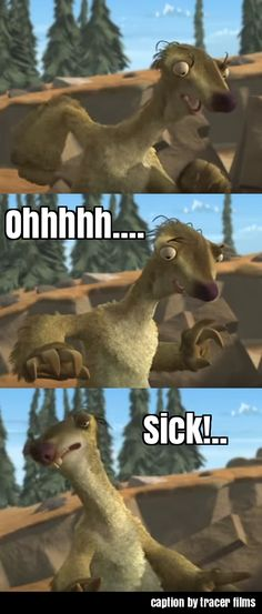 """Ice Age Sid the Sloth steps in poop """"Oh. Sick"""" caption by tracer films Friends Moments, Best Friends, Ice Age Funny, Ice Age Sid, Sid The Sloth, Good Humor, Great Movies, Yolo, Dreamworks"""
