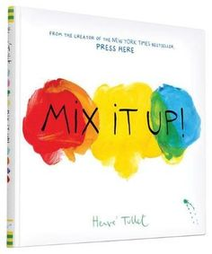 Mix It Up (Interactive Books for Toddlers, Learning Colors for Toddlers, Preschool and Kindergarten Reading Books) by Herve Tullet 1452137358 9781452137353 Toddler Color Learning, Learning Colors, Kids Learning, New Books, Good Books, Books To Read, Reading Books, Library Books, Up Book