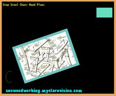 Step Stool Chair Wood Plans 204950 - Woodworking Plans and Projects!