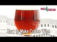 How to Make Coffee Wine - Homemade Coffee Wine Beer Brewing, Home Brewing, Homemade Wine Recipes, Champagne Yeast, Wine Yeast, Different Wines, Wine Tasting Party, Best Shakes